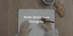 Schreibe deine Stärken auf