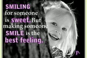 Jemanden Anderes zum Lächeln bringen Spruch